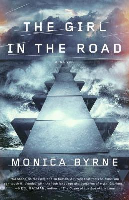 The Girl in the Road: A Novel by Monica Byrne