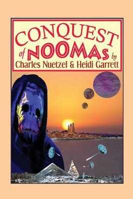 Conquest of Noomas: A Fantasy Novel: The Noomas Chronicles, Volume III by Charles Nuetzel, Heidi Garrett