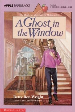 A Ghost in the Window by Betty Ren Wright