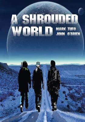 A Shrouded World: Volume 1 by John O'Brien, Mark Tufo