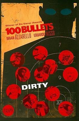 100 Bullets, Vol. 12: Dirty by Eduardo Risso, Brian Azzarello