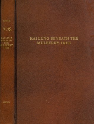 Kai Lung Beneath The Mulberry-Tree by Ernest Bramah