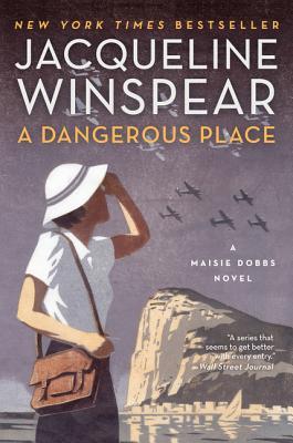 A Dangerous Place by Jacqueline Winspear