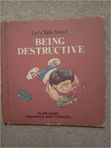 Being Destructive by Joy Berry, Orly Kelly