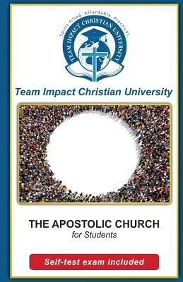 The Apostolic Church for students by Team Impact Christian University