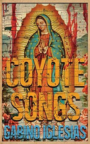 Coyote Songs by Gabino Iglesias