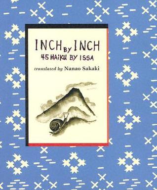 Inch by Inch: 45 Haiku by Issa by Kobayashi Issa