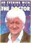 An Evening With the Doctor by Jon Pertwee