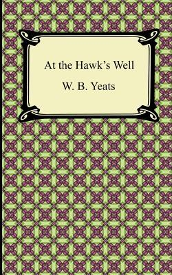 At the Hawk's Well by W.B. Yeats