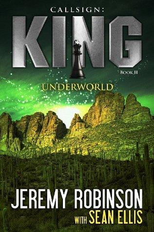 Callsign: King II - Underworld by Jeremy Robinson, Sean Ellis
