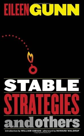 Stable Strategies and Others by Eileen Gunn, William Gibson, Howard Waldrop