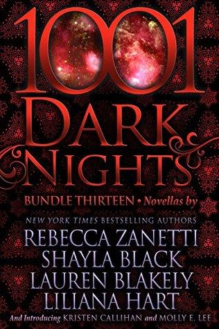 1001 Dark Nights: Bundle Thirteen by Liliana Hart, Rebecca Zanetti, Molly E. Lee, Lauren Blakely, Shayla Black