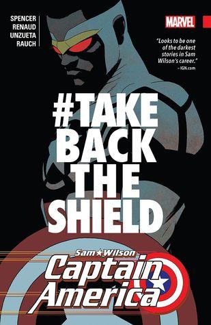 Captain America: Sam Wilson, Vol. 4: #TakeBackTheShield by Nick Spencer, Paul Renaud
