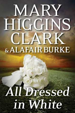 All Dressed in White by Mary Higgins Clark, Alafair Burke