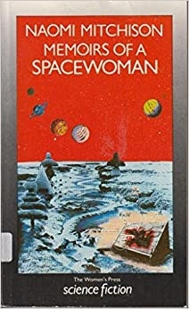 Memoirs of a Spacewoman by Naomi Mitchison