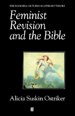 Feminist Revision and the Bible: His Life and Legacy by Alicia Suskin Ostriker