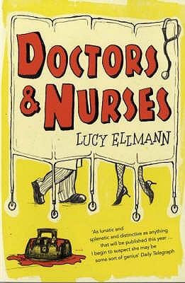 Doctors & Nurses by Lucy Ellmann