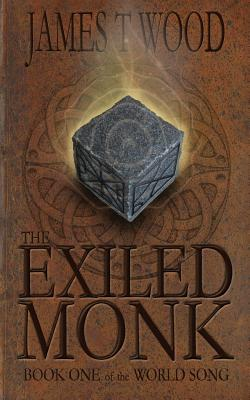 The Exiled Monk by James T. Wood