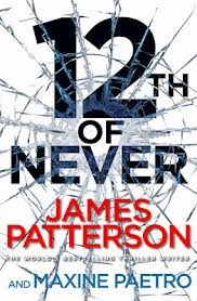 12th of Never by Maxine Paetro, James Patterson