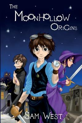 The Moonhollow Origins by Sam West