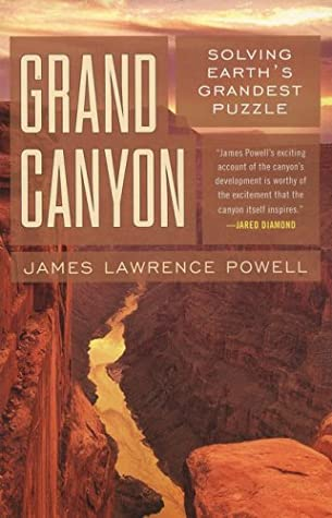 Grand Canyon: Solving Earth's Grandest Puzzle by James Lawrence Powell