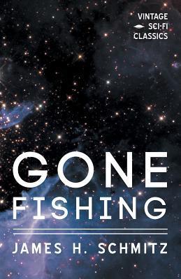 Gone Fishing by James H. Schmitz
