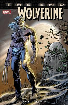 Wolverine: The End by Paul Jenkins, Claudio Castellini