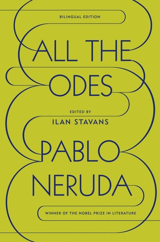 All the Odes by Pablo Neruda, Ilan Stavans