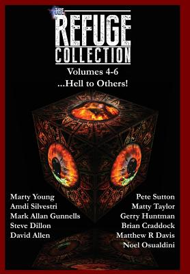 The Refuge Collection...: Hell to Others] by Gerry Huntman, Marty Young, Mark Allan Gunnells