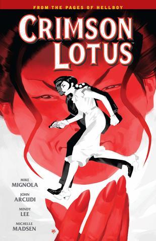 Crimson Lotus by Mindy Lee, Mike Mignola, Clem Robins, Michelle Madsen, John Arcudi