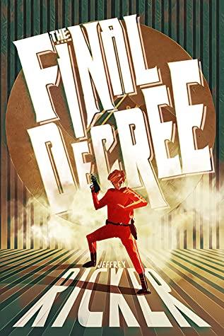 The Final Decree by Jeffrey Ricker