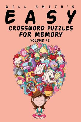 Easy Crossword Puzzles For Memory - Volume 2 by Will Smith
