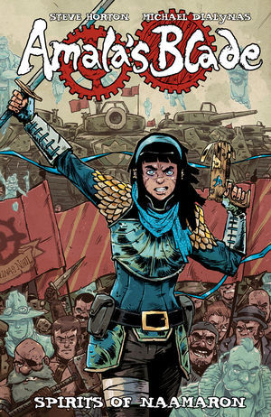 Amala's Blade: Spirits of Naamaron by Michael Dialynas, Steve Horton
