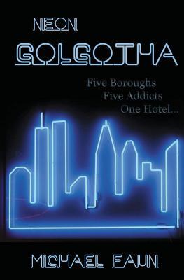 Neon Golgotha by Michael Faun