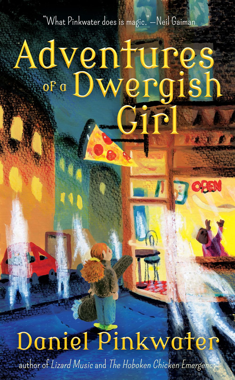 Adventures of a Dwergish Girl by Daniel Pinkwater