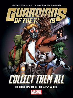 Guardians of the Galaxy: Collect Them All by Corinne Duyvis