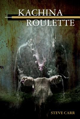Kachina Roulette by Steve Carr