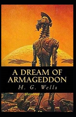 A Dream of Armageddon Illustrated by H. G. Wells