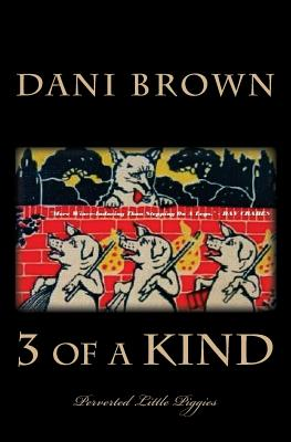 3 of a Kind: Perverted Little Piggies by Dani Brown