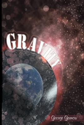 Gravity by George Gamow