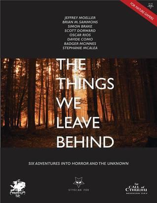 The Things We Leave Behind by Oscar Rios, Scott Dorward, Jeffrey Moeller, Simon Brake, Brian M. Sammons