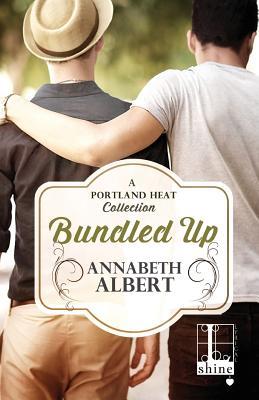 Bundled Up by Annabeth Albert