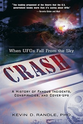 Crash: When UFOs Fall from the Sky by Kevin D. Randle