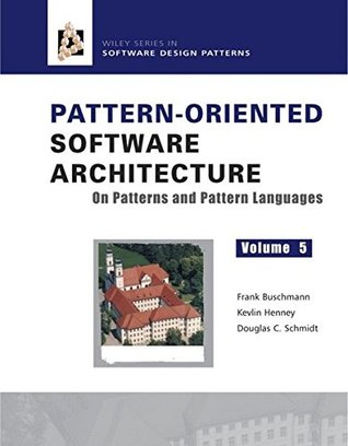 Pattern Oriented Software Architecture Volume 5: On Patterns and Pattern Languages by Douglas C. Schmidt, Kevlin Henney, Frank Buschmann
