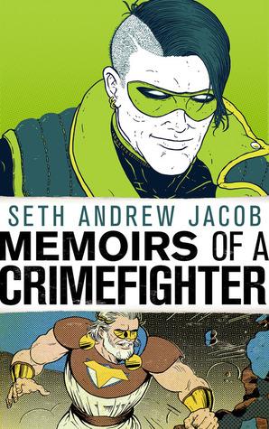 Memoirs of a Crimefighter by Ramon Villalobos, Adam P. Knave, Dylan Todd, Lillian Cohen-Moore, Seth Andrew Jacob
