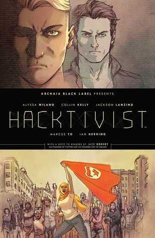 Hacktivist by Marcus To, Ian Herring, Alyssa Milano, Collin Kelly, Jackson Lanzing