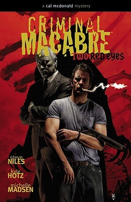Criminal Macabre: Two Red Eyes by Kyle Hotz, Steve Niles, Michelle Madsen