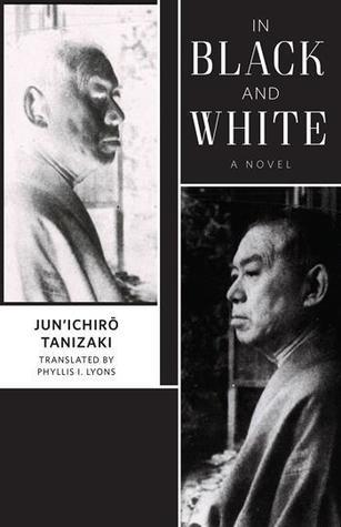 In Black and White by Phyllis I. Lyons, Jun'ichirō Tanizaki