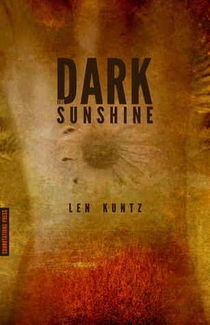 Dark Sunshine by Len Kuntz