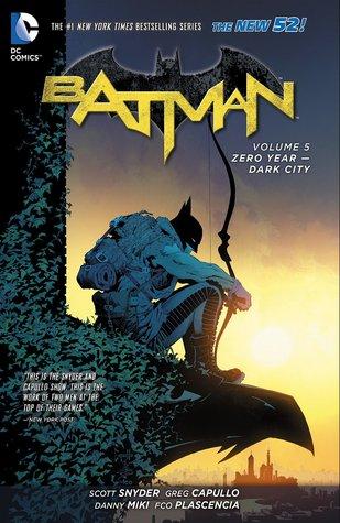 Batman, Volume 5: Zero Year: Dark City by Scott Snyder, Greg Capullo, Andy Clarke, James Tynion IV